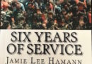 """""""Six Years of Service"""" A Collection of Poems by Jamie Lee Hamann"""
