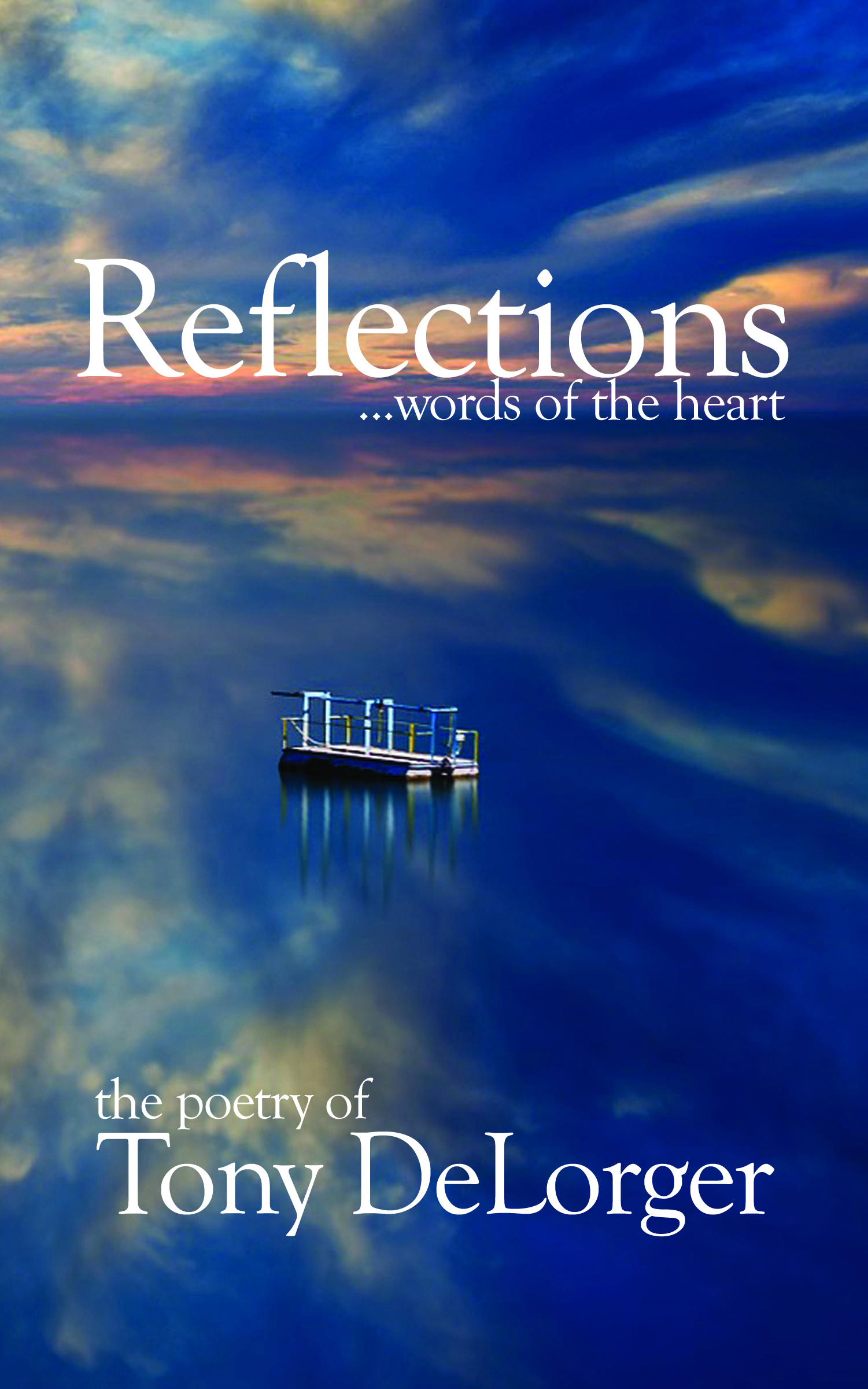 Reflections...words of the heart...my book of love poems