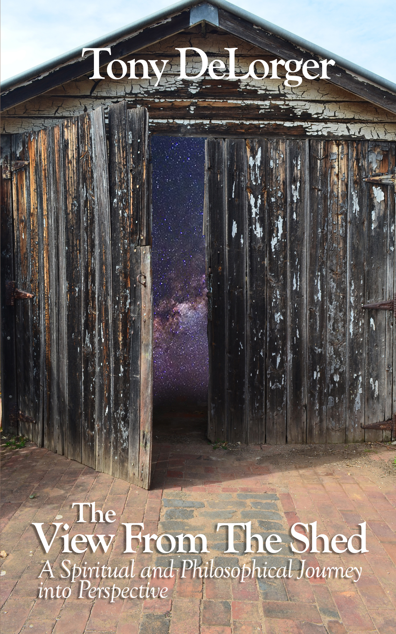 'The View from the Shed' A Spiritual and Philosophical Journey into Perspective